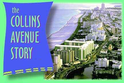 The Collins Avenue Story Absolutely Florida